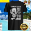 Claims Adjuster The Hardest Part Gift Item Tee Shirt