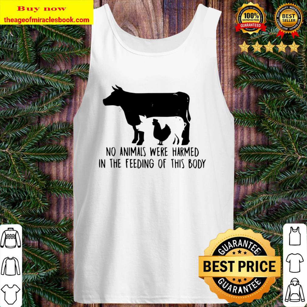 Cow And Chicken No Animals Were Harmed In The Feeding Of This Body Tank Top