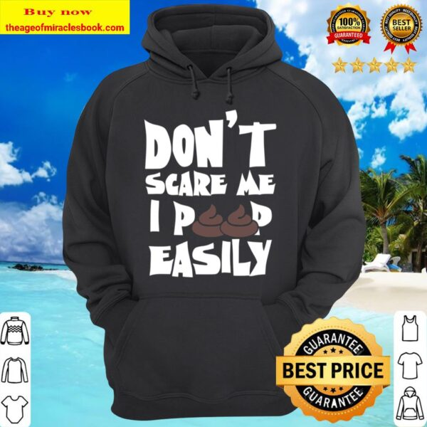 Don´t Scare Me I Poop Easily Halloween Scary Spooky Gift Hoodie
