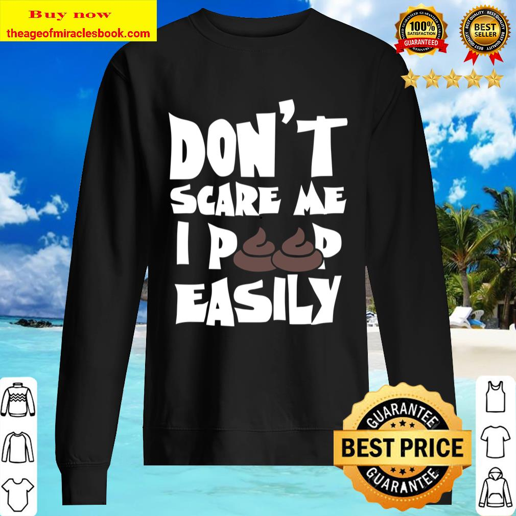 Don´t Scare Me I Poop Easily Halloween Scary Spooky Gift Sweater