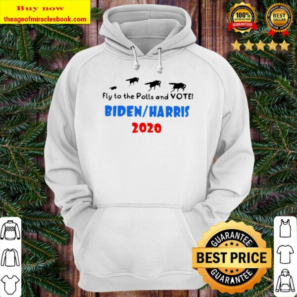 Fly To The Polls And Vote Biden Harris 2020 Hoodie