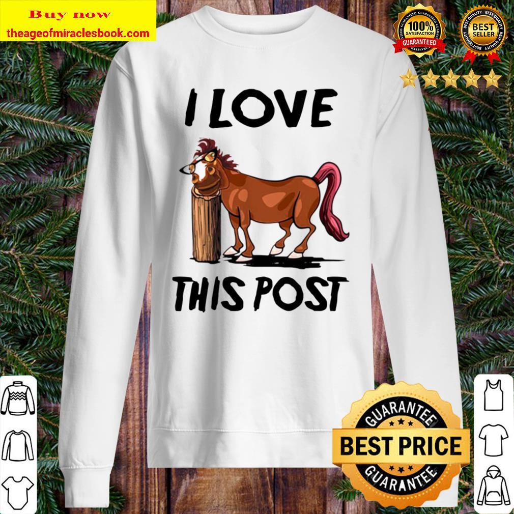 Funny Horse I Love This Post Sweater