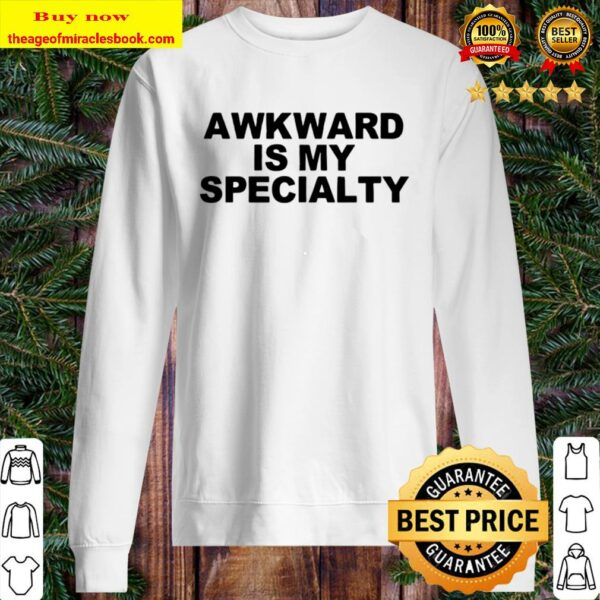 Funny Humorous Saying Awkward Is My Specialty, Birthday Chri Sweater