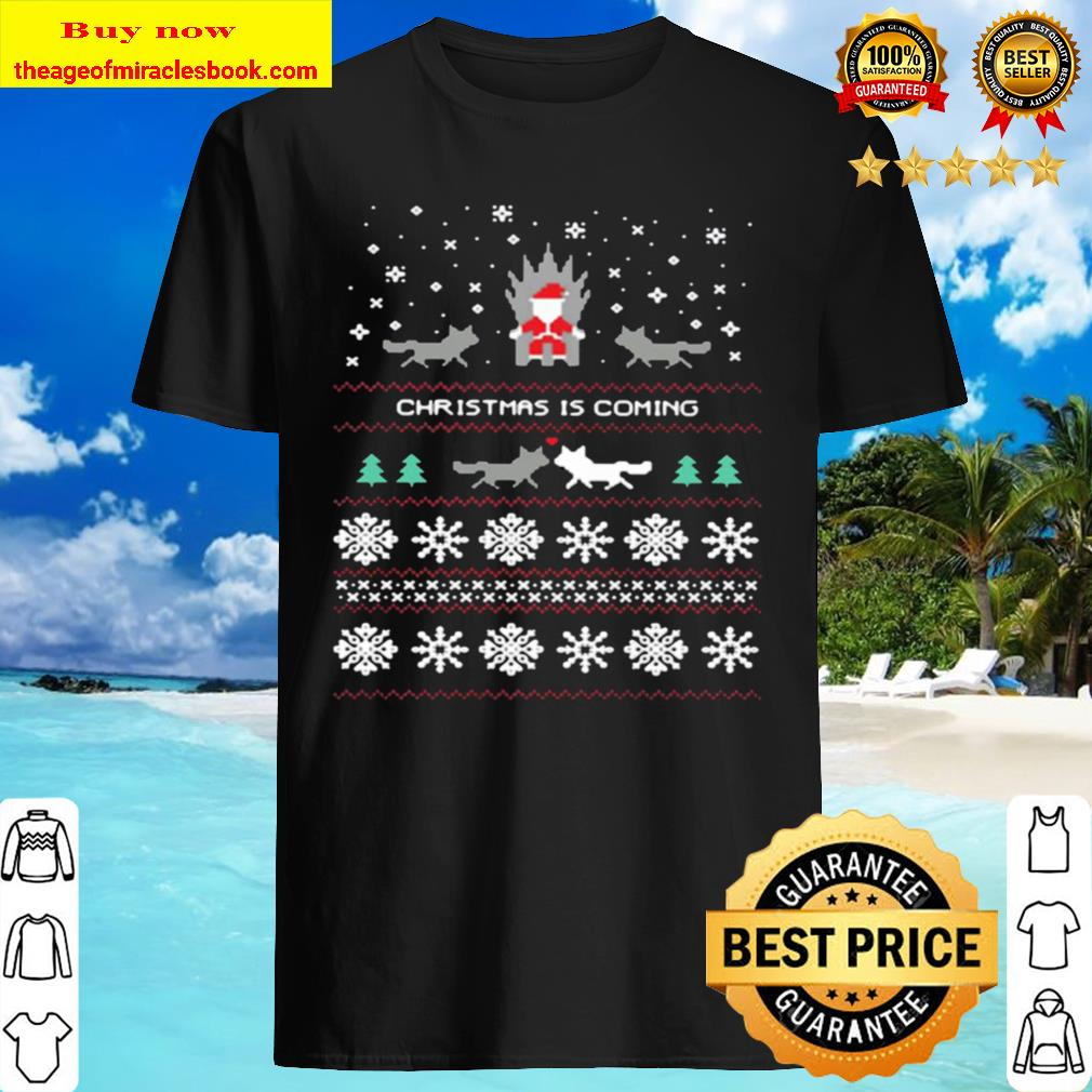 Game of Thrones Christmas Is Coming Ugly Shirt