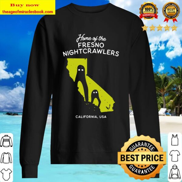 Home State Cryptids Home Of The Fresno Nightcrawlers Sweater