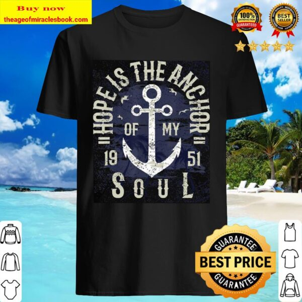 Hope is the anchor of my soul 1951 Shirt