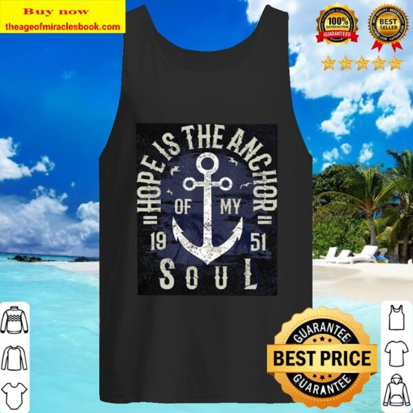 Hope is the anchor of my soul 1951 Tank Top