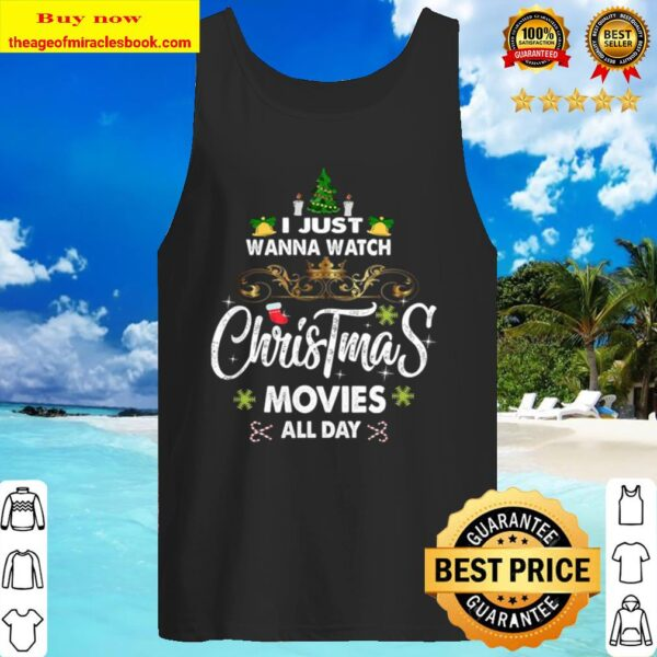 I Just Wanna Watch Christmas Movie All Day Tank Top