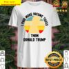 I Paid More Income Tax Than Donald Trump Funny Anti Trump Shirt
