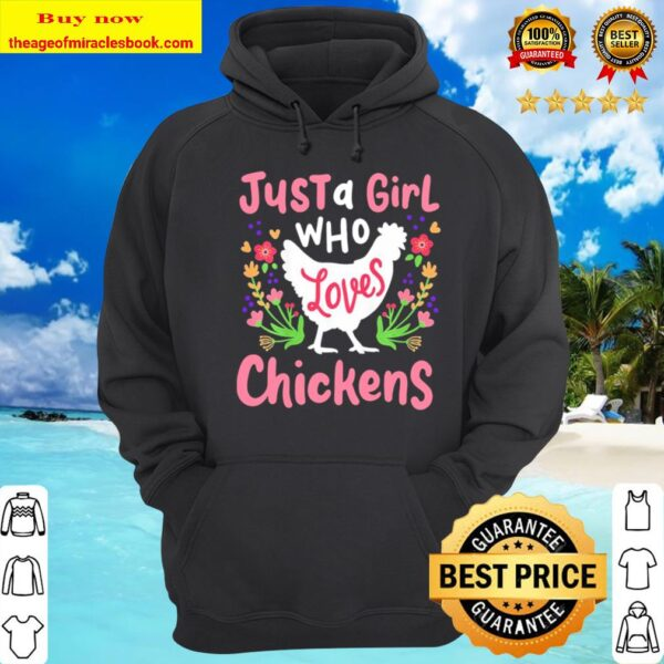 Just a Girl who loves Chickens Hoodie