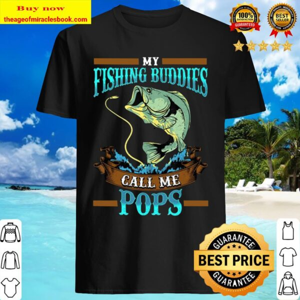 Mens My Fishing Buddies Call Me Pops Fathers Day Gifts Shirt