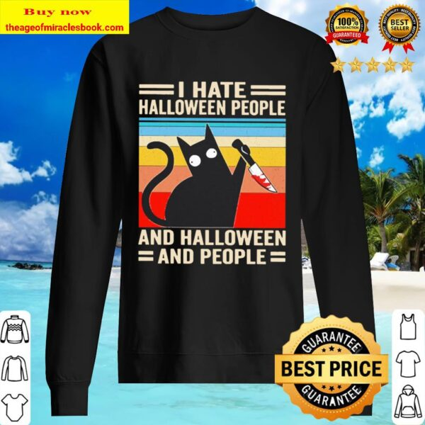 Michael Myers Black Cat I hate Halloween people and Halloween people v Sweater