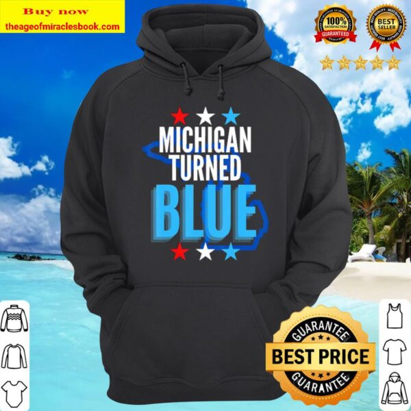 Michigan turned blue democrats won the election for biden stars Hoodie