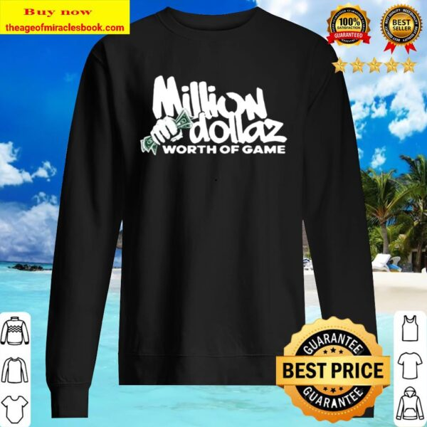 Million Dollaz Worth Of Game Sweater