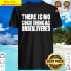 No Such Thing As Underlevered Funny Town Hall Trump Quote Shirt