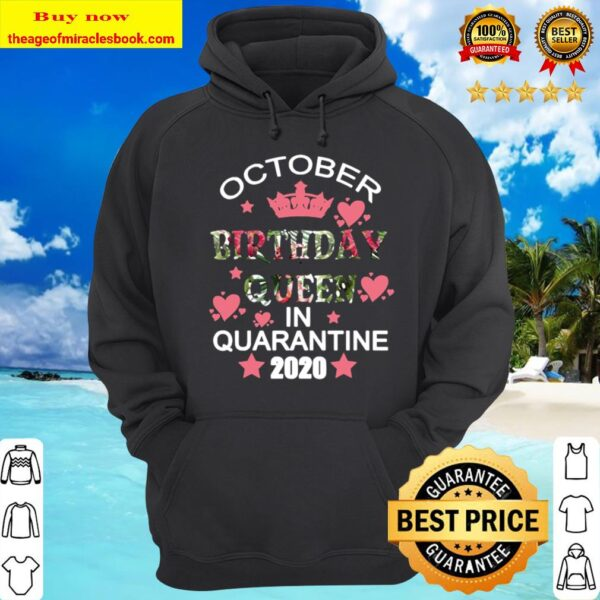 October Birthday Queen Quarantine Cute Social Distance Gift Hoodie
