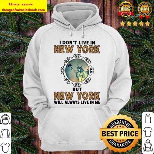 Official I Don't Live In New York But New York Will Always Live In Me Hoodie