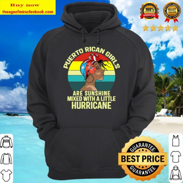 Official Puerto Rican Girls Are Sunshine Mixed With A Little Hurricane Hoodie