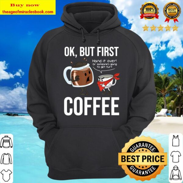 Ok But First Coffee Office Mornings Caffeinate Hoodie