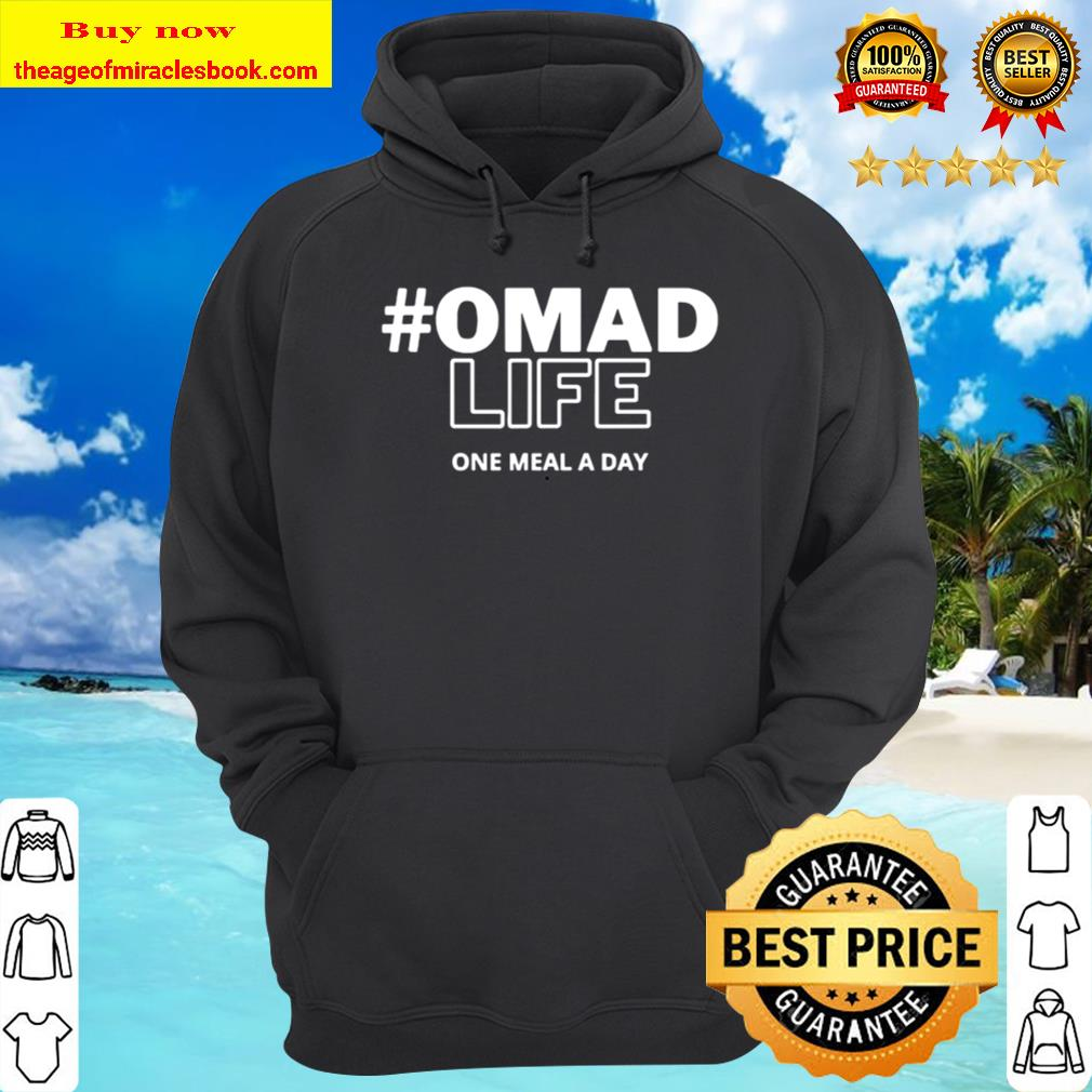 Omad life one meal a day Hoodie