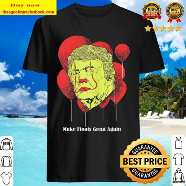 Pennywise Donald Trump Make Floats Great Again Shirt