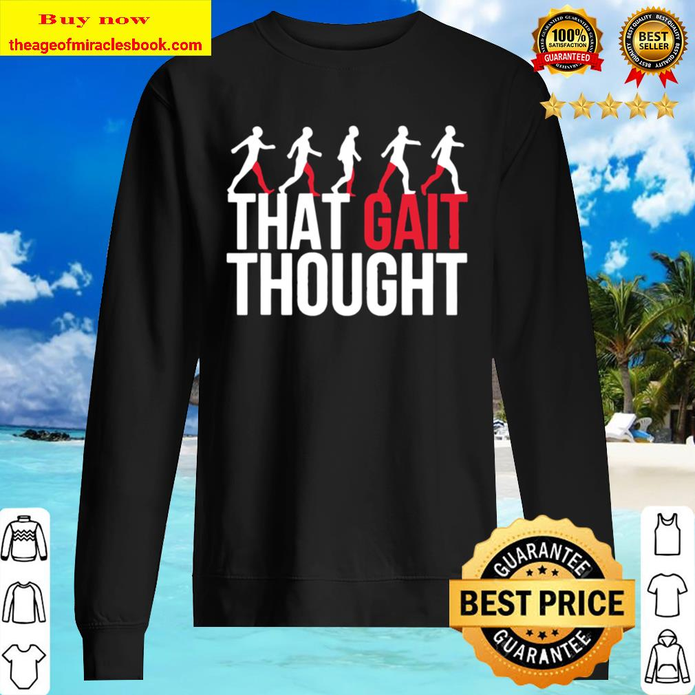 Physical Therapy Gifts Occupational That Gait Though Design Sweater