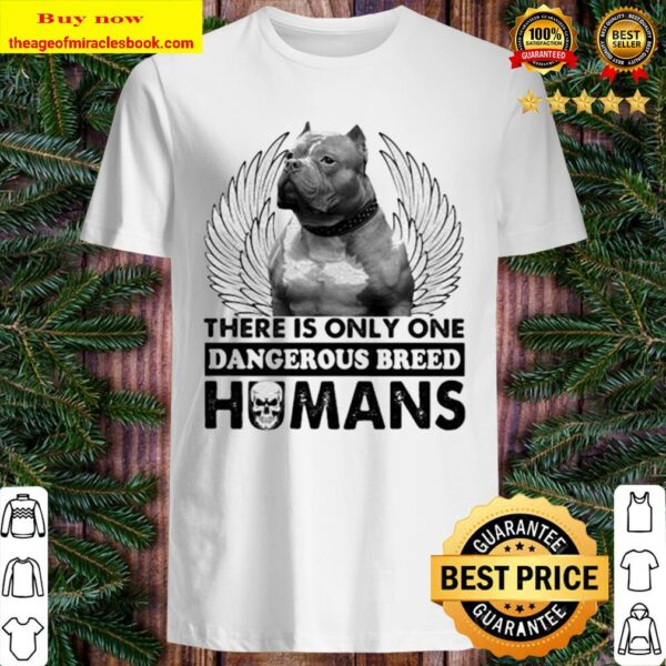 Pitbull there is only one dangerous breed humans skull Shirt