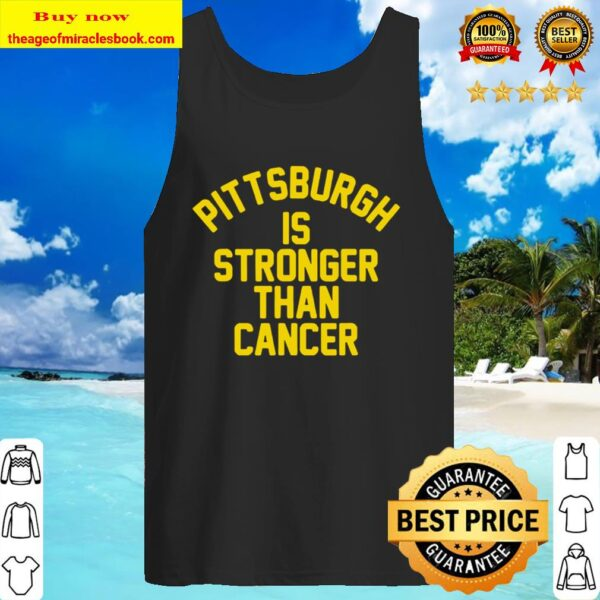 Pittsburgh is stronger than cancer Tank Top