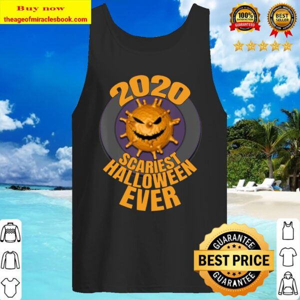 Scariest Halloween Ever 2020 Funny Cute Easy Costume Tank Top