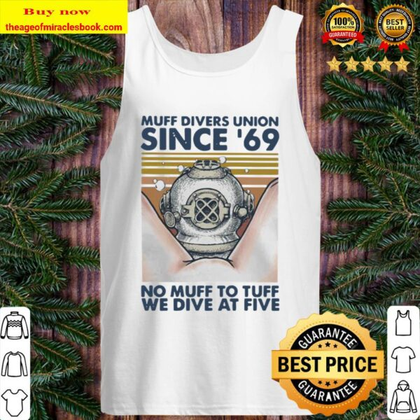 Scuba diving muff divers union since 69 no muff too tough we dive at f Tank Top