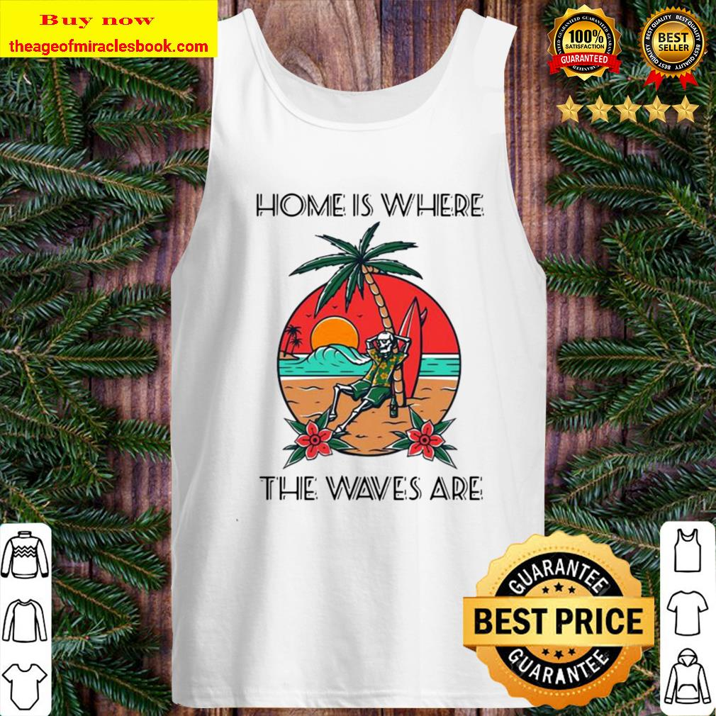 Skeleton Home Is Where The Waves Are Tank Top