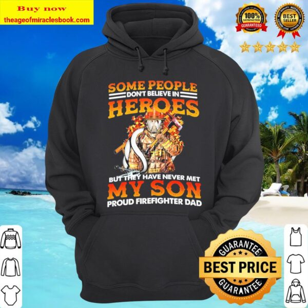Some people don't believe in heroes but they never met my son proud fi Hoodie