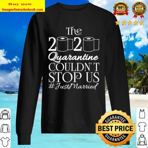 The 2020 Quarantine Couldn't Stop Us Just Married Gift Sweater