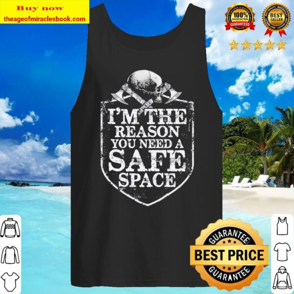 Viking i'm the reason you need a safe space skull Tank Top