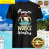 Vintage Prayer Works Wonders Believe Faith Pray Jesus Shirt