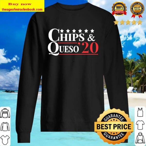 Vote Chips _ Queso 2020 – Funny Tortilla Chips Mexican Food Sweater