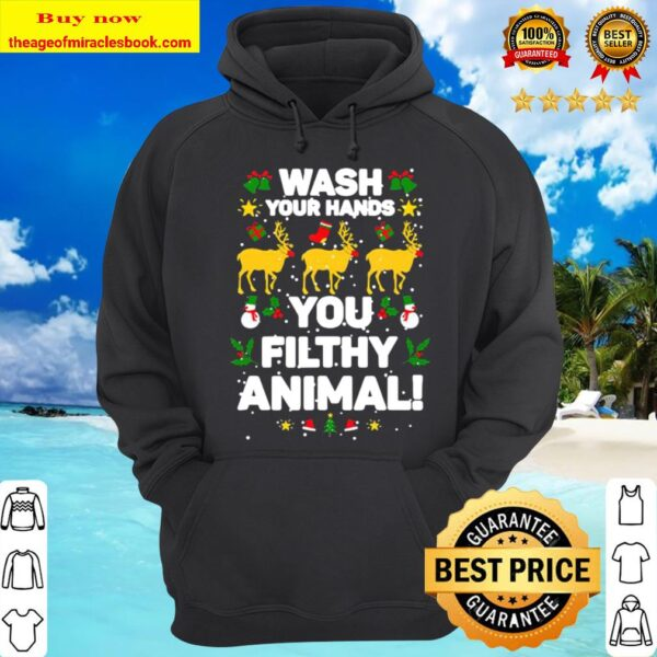 Wash Your Hands You Filthy Animal Christmas Movie Quote Hoodie