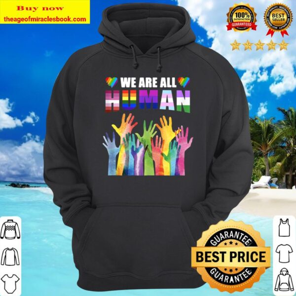 We are all human lgbt pride Hoodie