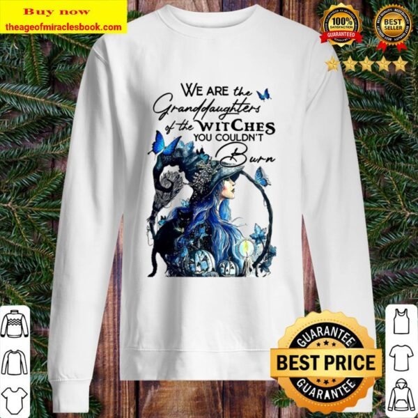 You Couldn't Burn Halloween We Are The Granddaughters Of The Witches Sweater