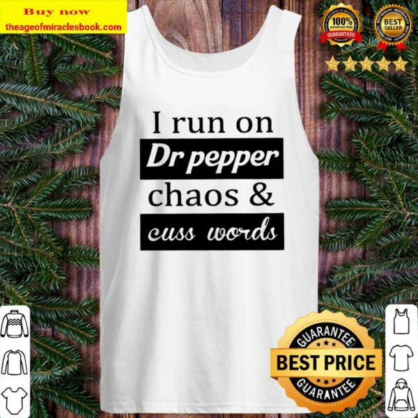 chaos and cuss words I run on Dr pepper Tank Top