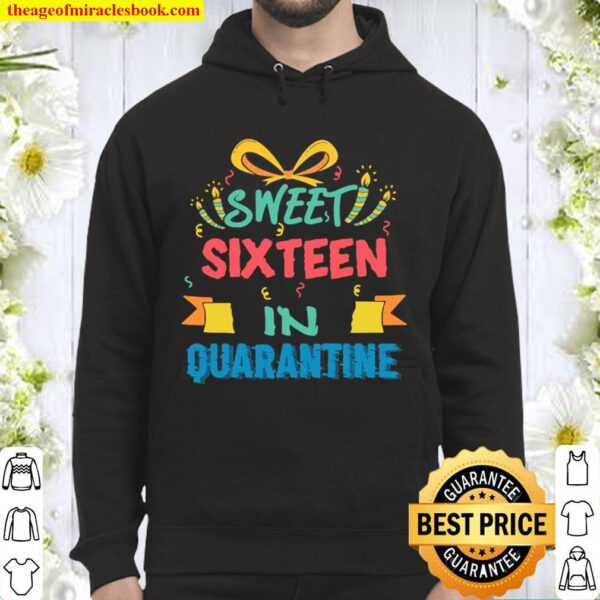 16th birthday sweet 16 in quarantine girls 2020 Hoodie
