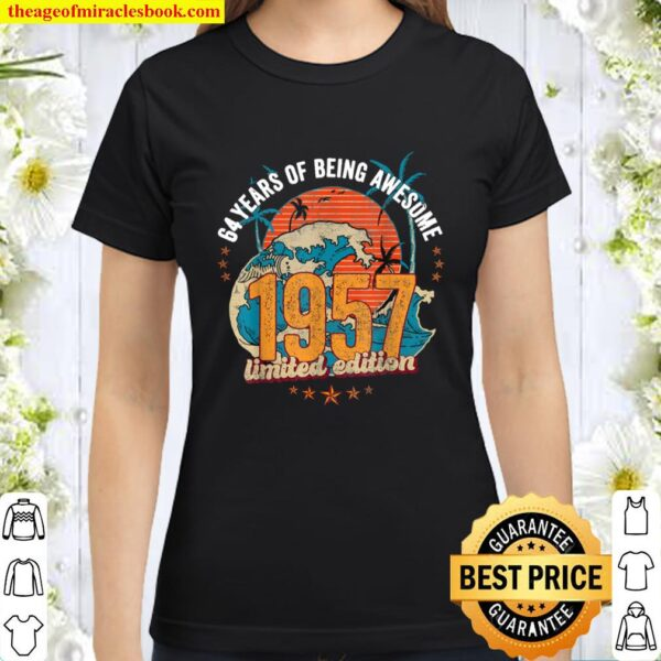 64 Year Old Gifts Vintage 1957 Edition 64th Birthday Classic Women T-Shirt