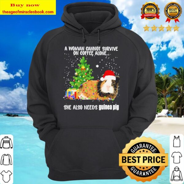 A woman cannot survive on Coffee alone she also needs Guinea Pig Chris Hoodie