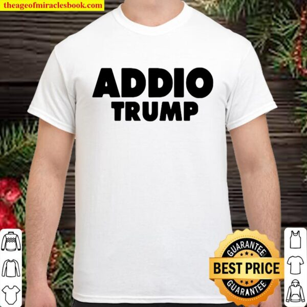 Addio Trump Goodbye Political Democrats Italy Shirt