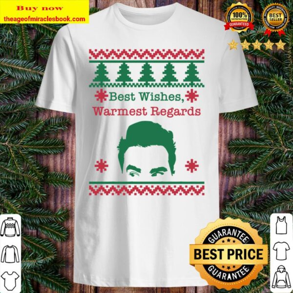 Best Wishes, Warmest Regards, Ugly Christmas Sweater, Schitts Christma Shirt