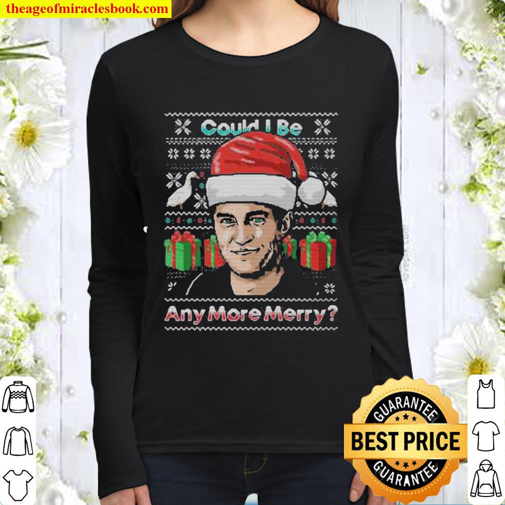 Charlie could i be any more merry ugly christmas Women Long Sleeved