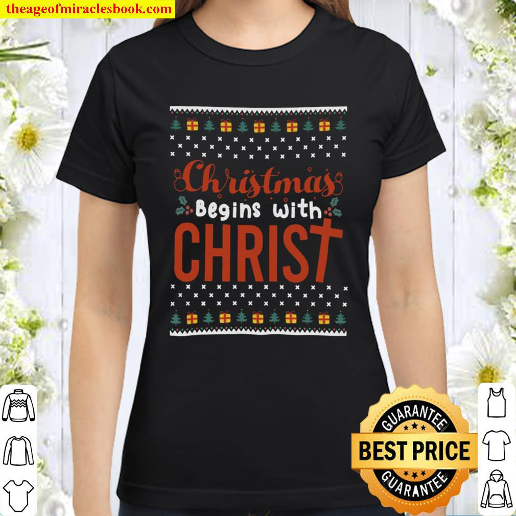 Christmas begins with Christ Classic Women T-Shirt