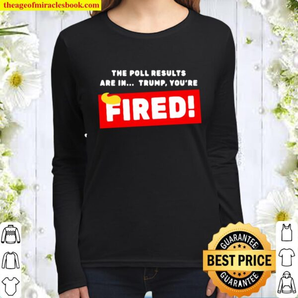 Donald Trump The Poll Results Are In Trump You're Fired Hair Women Long Sleeved