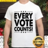 Every Vote Counts Cool Election 2020 Shirt