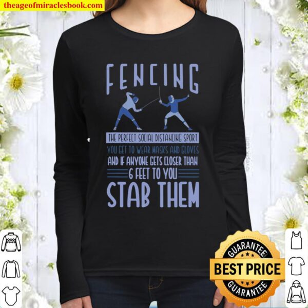 Fencing 6 feet to you stab them Women Long Sleeved